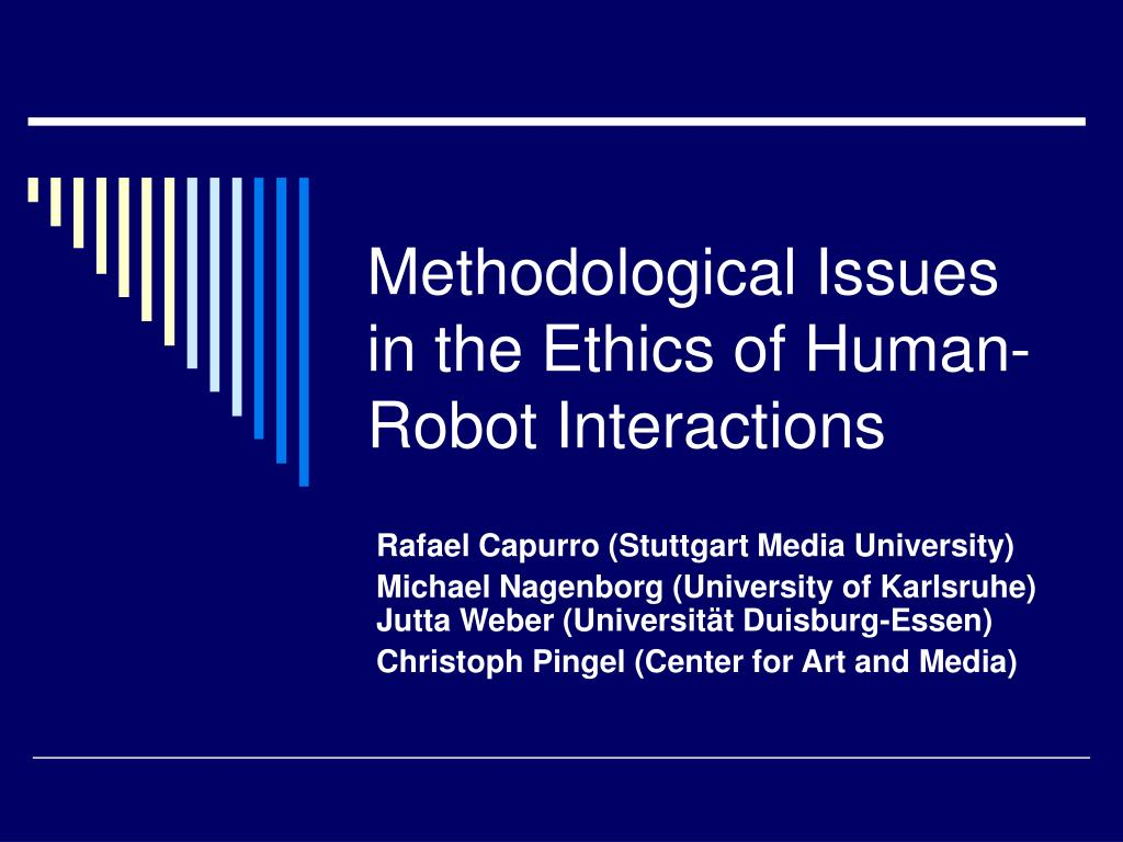 methodological issues in the ethics of human robot interactions l.