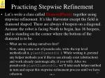 practicing stepwise refinement