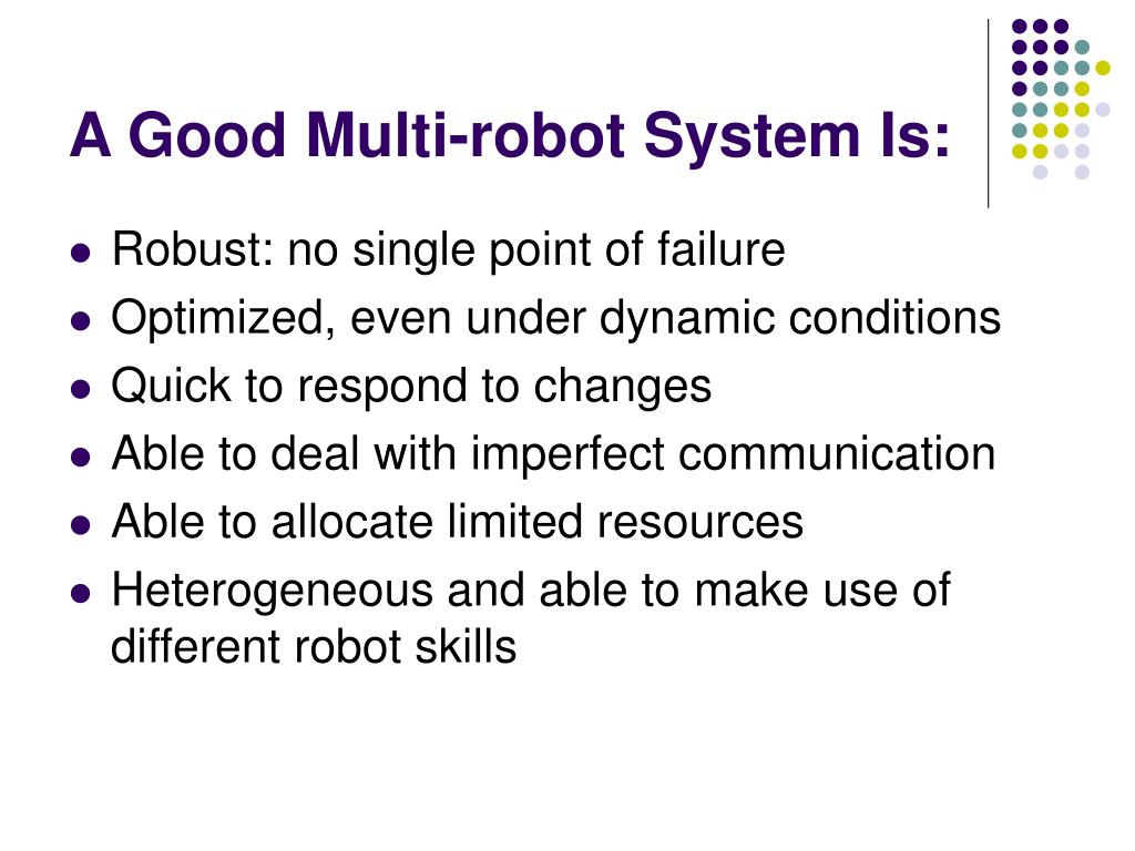 A Good Multi-robot System Is: