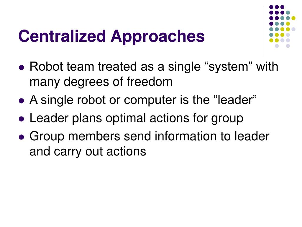 Centralized Approaches