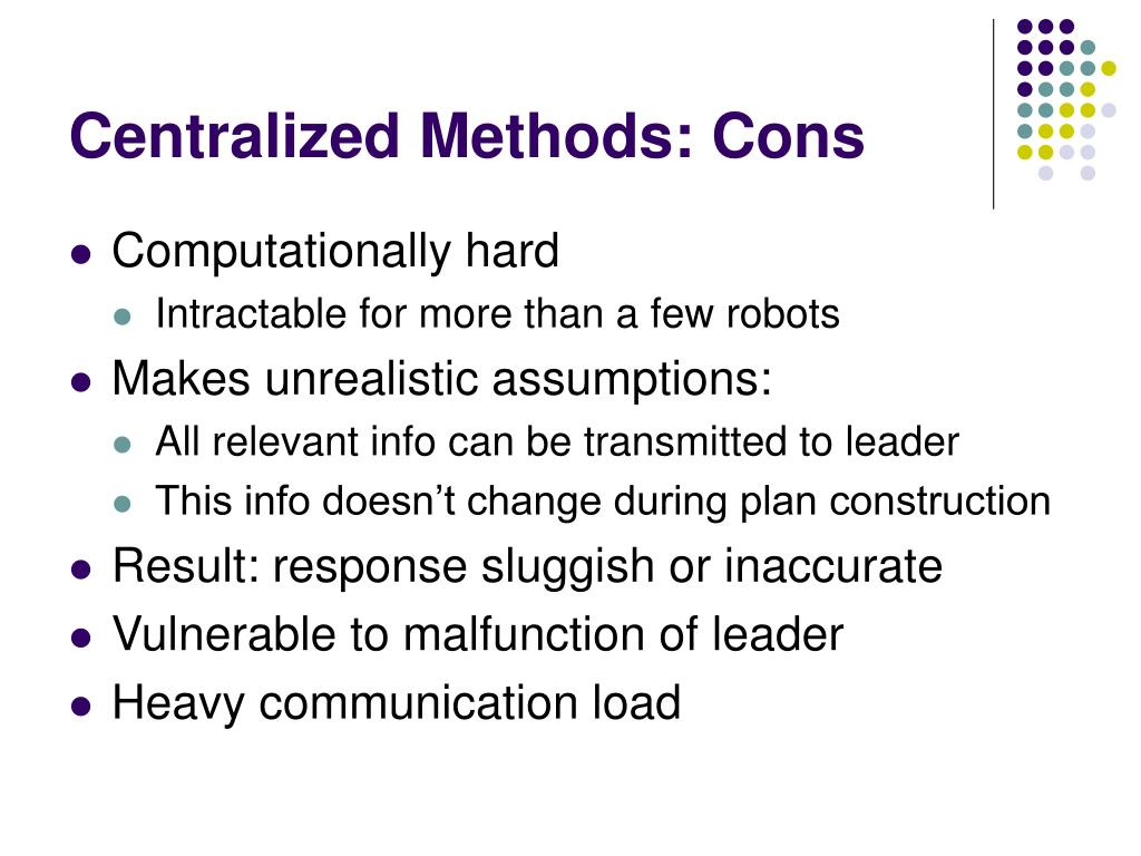 Centralized Methods: Cons
