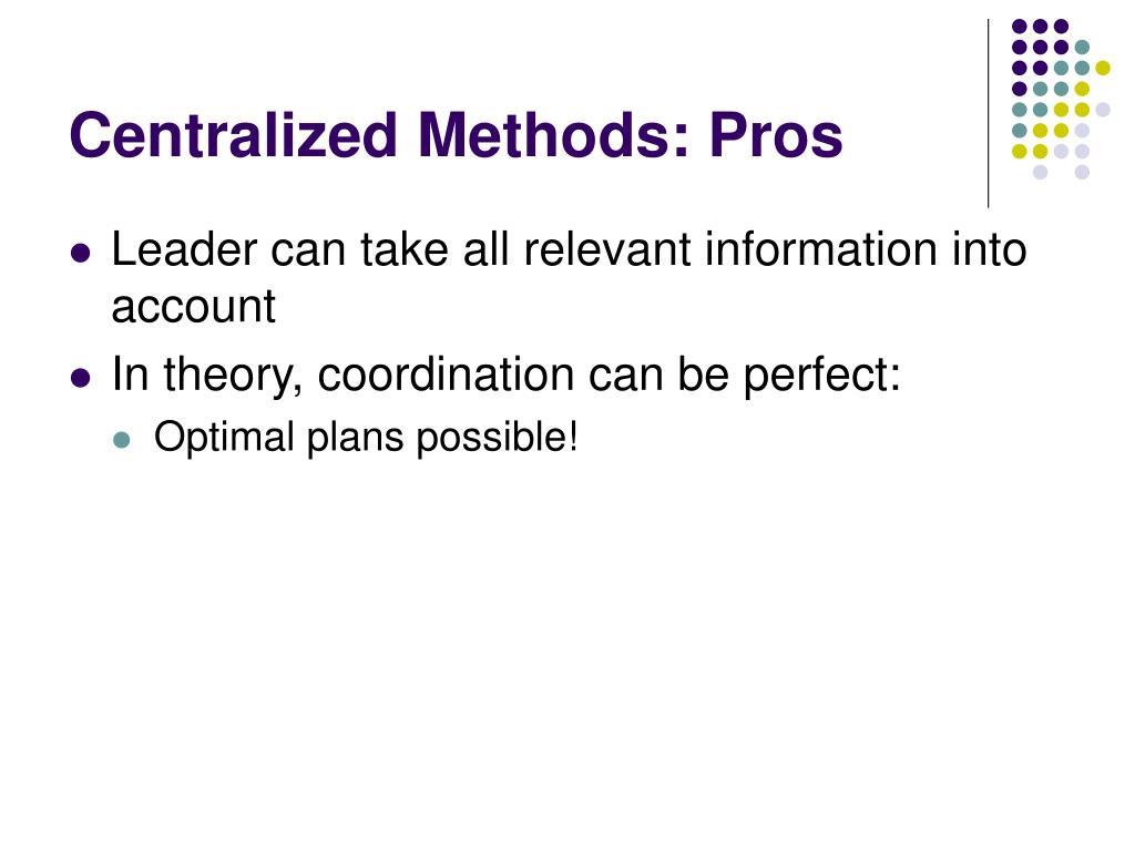 Centralized Methods: Pros