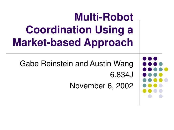 Multi robot coordination using a market based approach