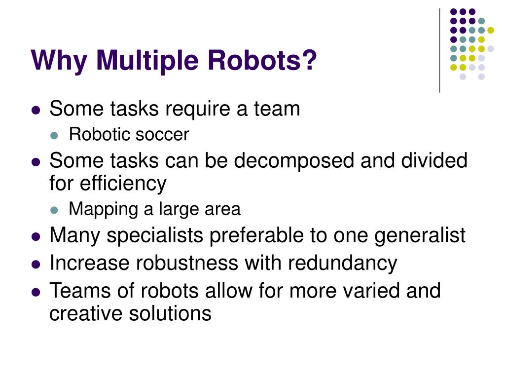 Why Multiple Robots?