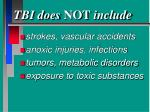 tbi does not include