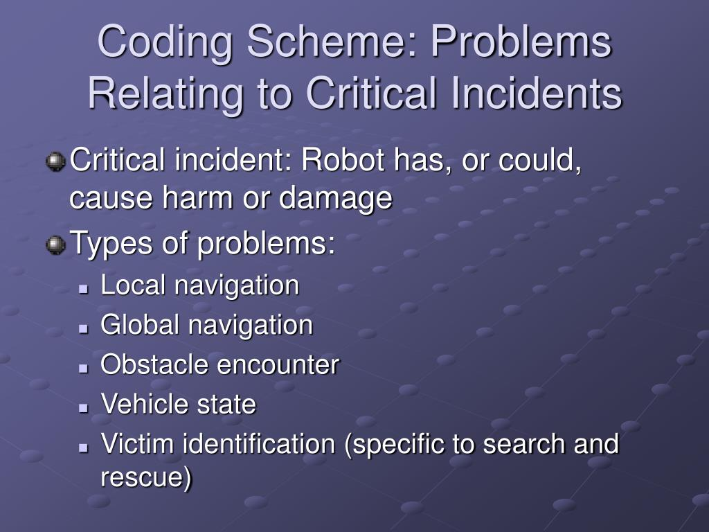 Coding Scheme: Problems Relating to Critical Incidents