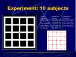 experiment 10 subjects