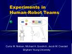experiments in human robot teams