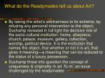 what do the readymades tell us about art