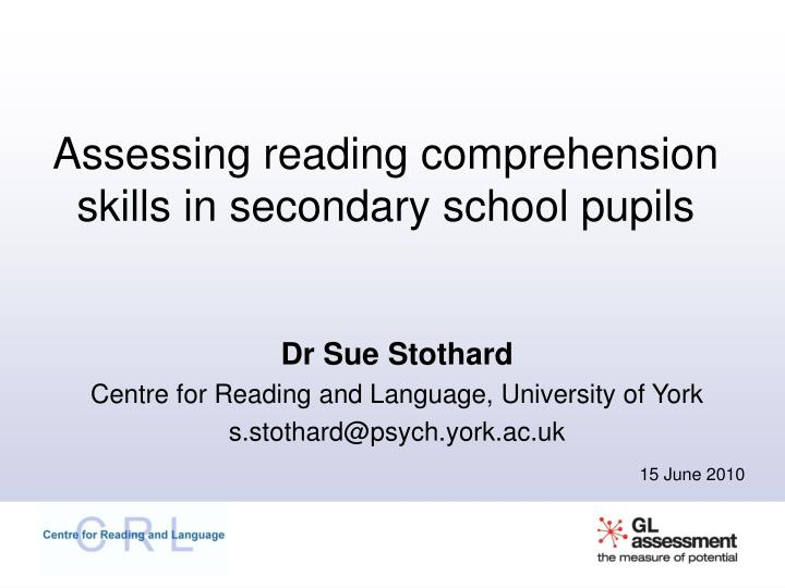 Ppt assessing reading comprehension skills in secondary school.