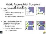 hybrid approach for complete motion planning