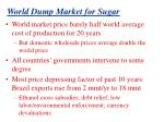 world dump market for sugar