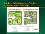 combine yield monitor and satellite estimated wheat yield maps