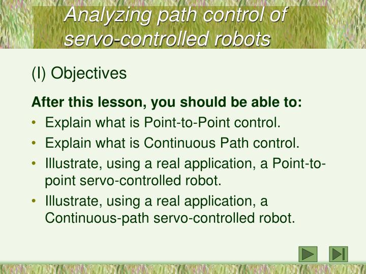 Analyzing path control of servo controlled robots