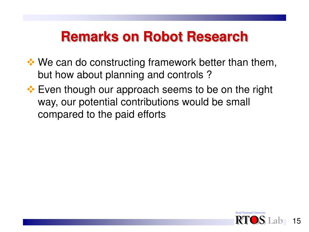 Remarks on Robot Research