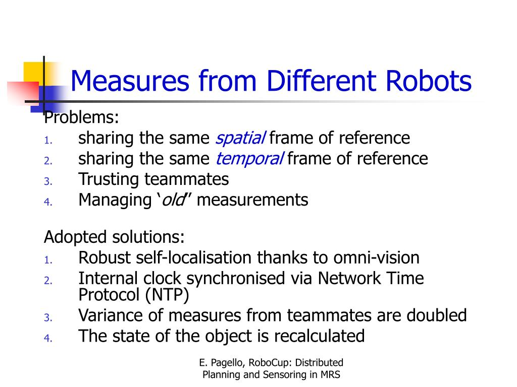Measures from Different Robots
