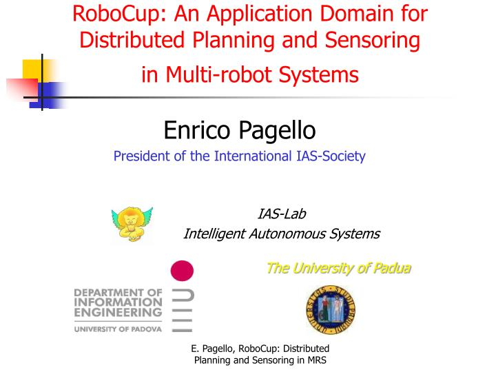 Robocup an application domain for distributed planning and sensoring in multi robot systems
