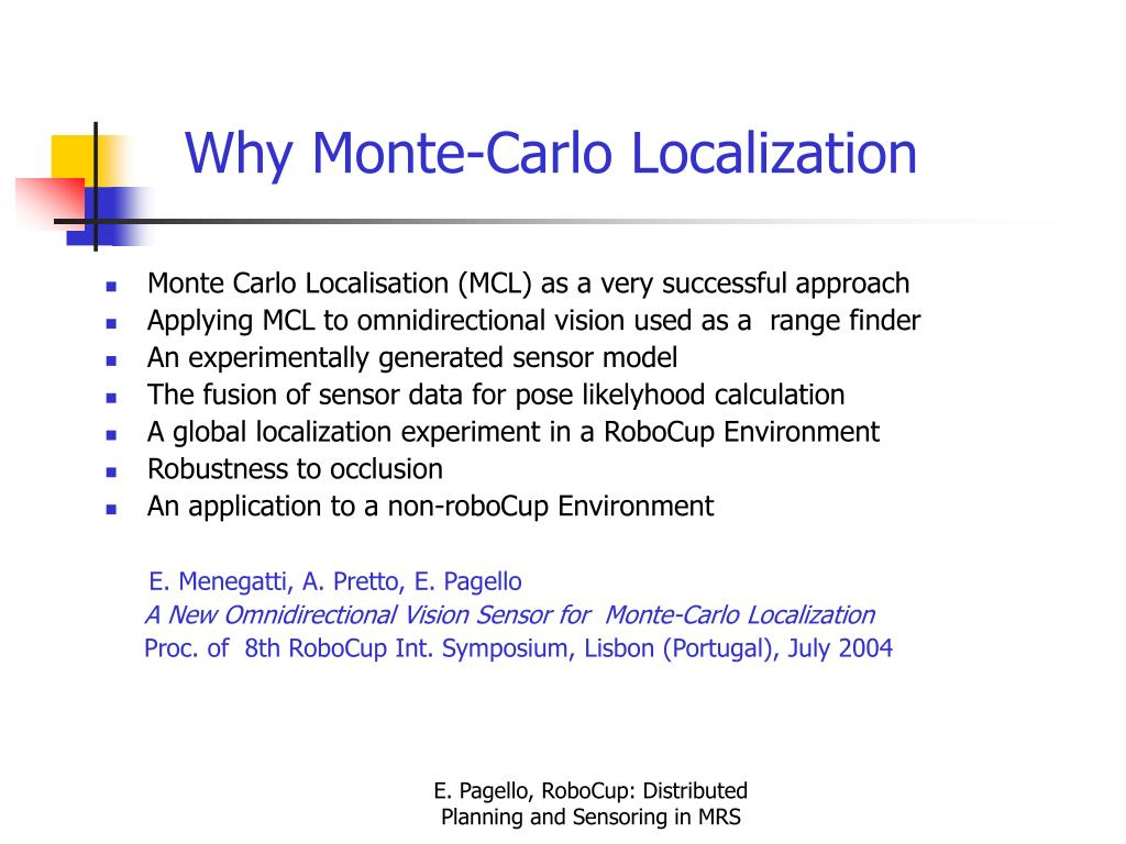 Why Monte-Carlo Localization