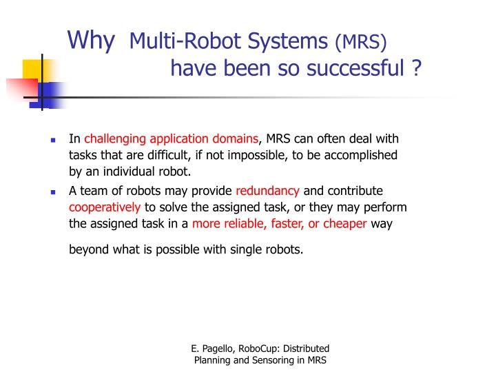 Why multi robot systems mrs have been so successful