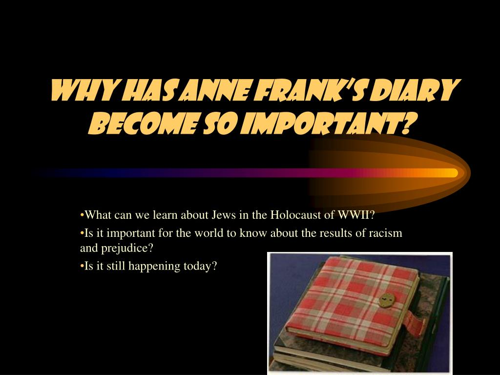 why has anne frank s diary become so important l.
