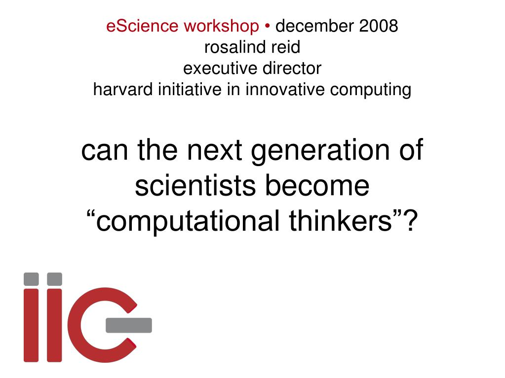 can the next generation of scientists become computational thinkers l.