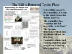 the bill is reported to the floor