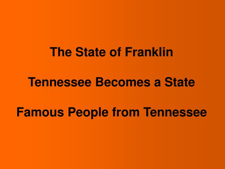 the state of franklin tennessee becomes a state famous people from tennessee n.