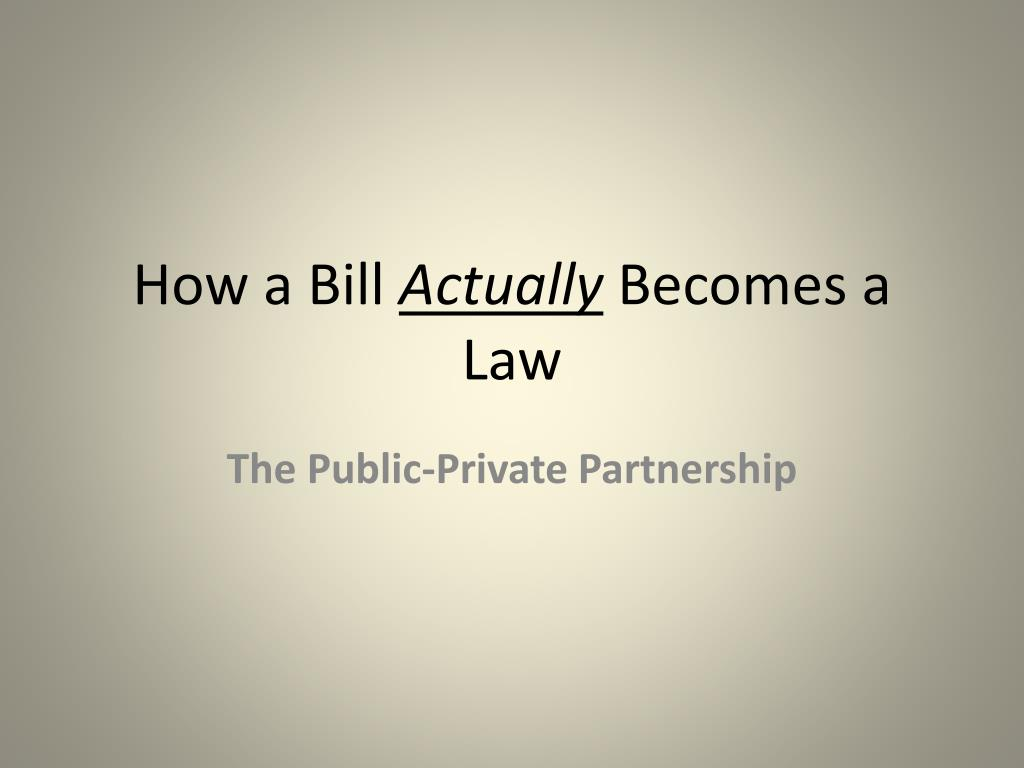how a bill actually becomes a law l.