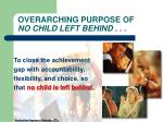 overarching purpose of no child left behind