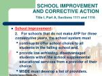 school improvement and corrective action title i part a sections 1111 and 111621