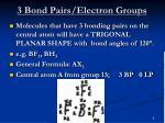 3 bond pairs electron groups