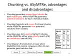chunking vs asymtre advantages and disadvantages
