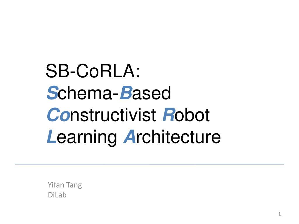 sb corla s chema b ased co nstructivist r obot l earning a rchitecture l.