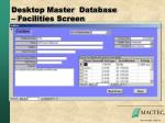 desktop master database facilities screen