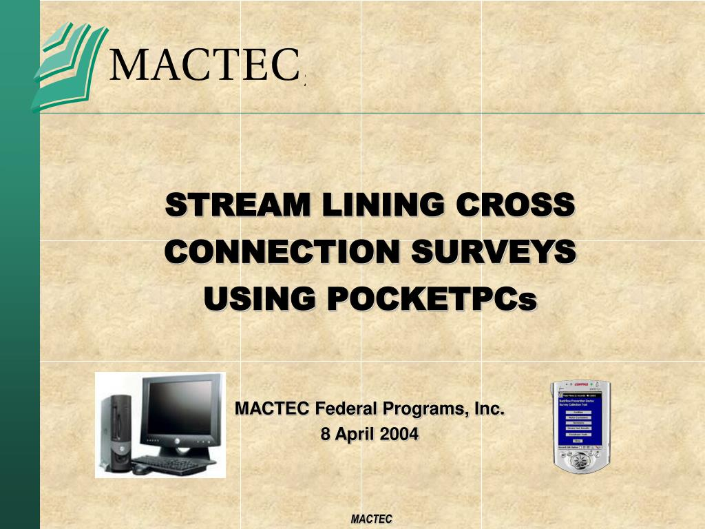 stream lining cross connection surveys using pocketpcs l.
