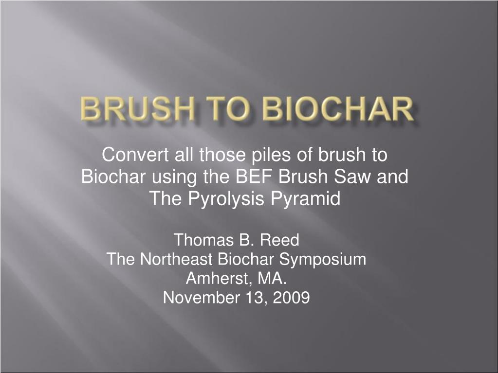 convert all those piles of brush to biochar using the bef brush saw and the pyrolysis pyramid l.