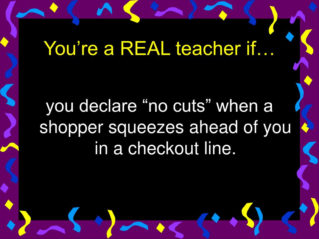 you re a real teacher if l.
