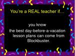 you re a real teacher if11