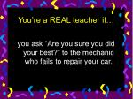 you re a real teacher if14
