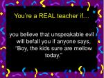 you re a real teacher if16