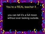 you re a real teacher if26