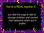 you re a real teacher if27