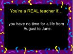 you re a real teacher if28