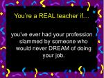 you re a real teacher if31
