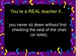 you re a real teacher if45