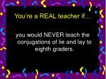 you re a real teacher if46