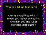 you re a real teacher if5