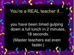 you re a real teacher if8
