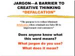 jargon a barrier to creative thinking defalcation