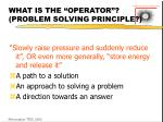 what is the operator problem solving principle